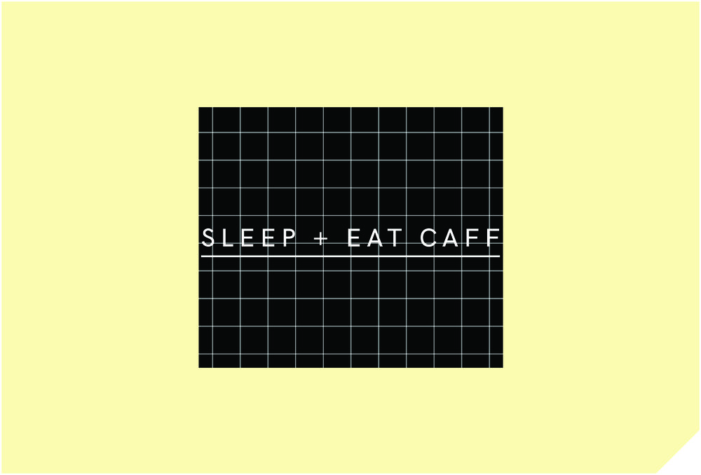 SLEEP+EAT_ CAFF -