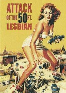 Attack of the 50ft lesbian.jpg