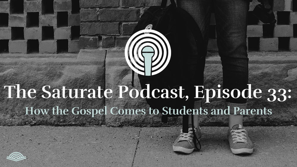 How the Gospel Comes to Students and Parents - Listen Now
