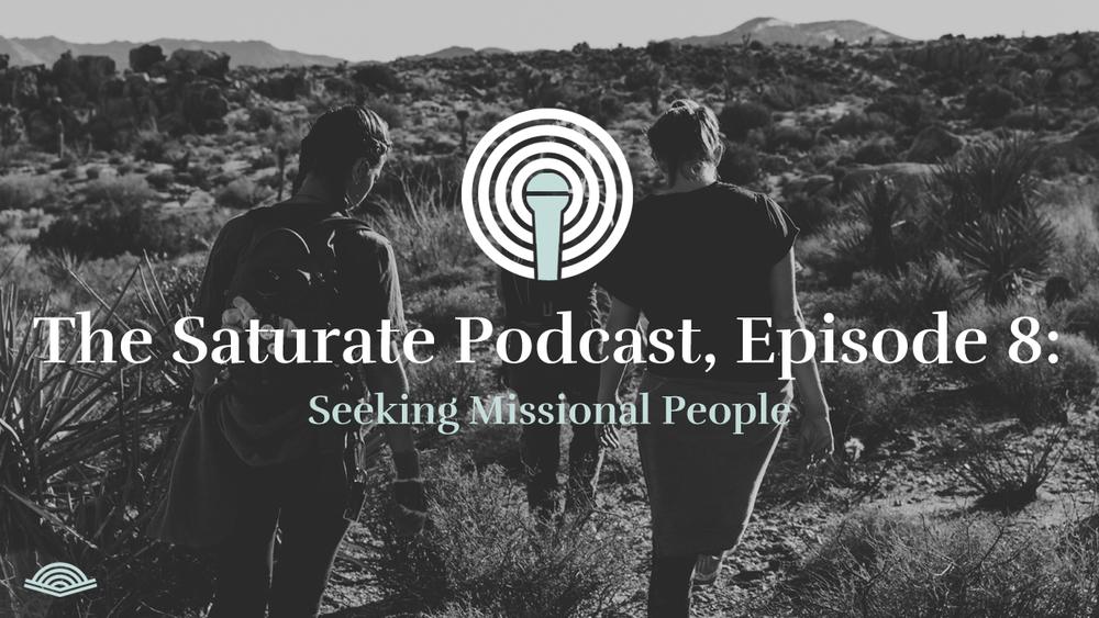Seeking Missional People - Listen Now
