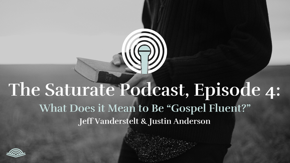 "What does it mean to be ""gospel fluent"