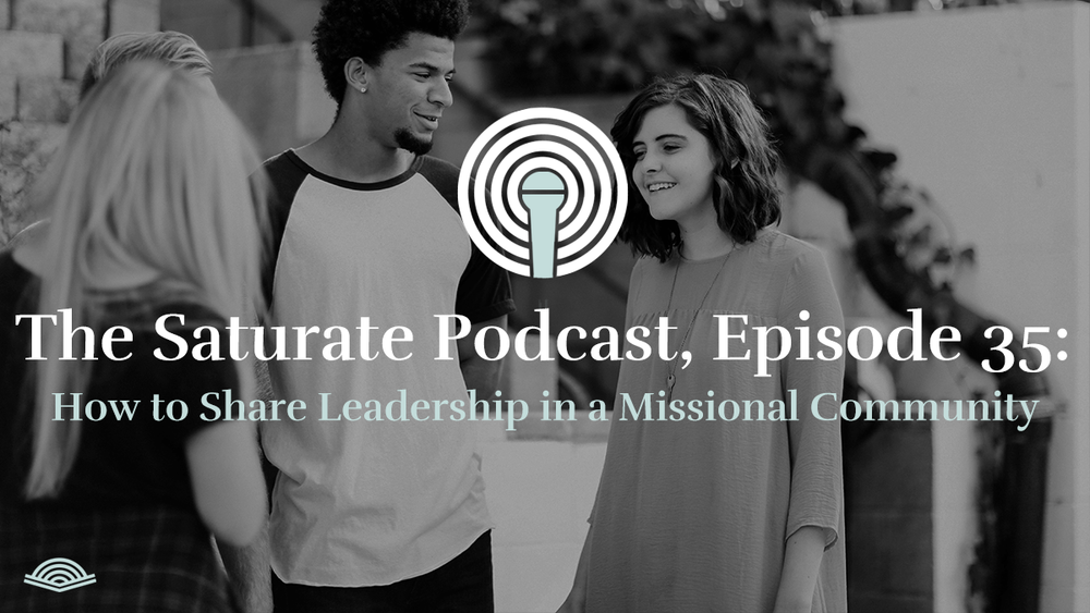 How to Share Leadership in a Missional Community - Listen Now