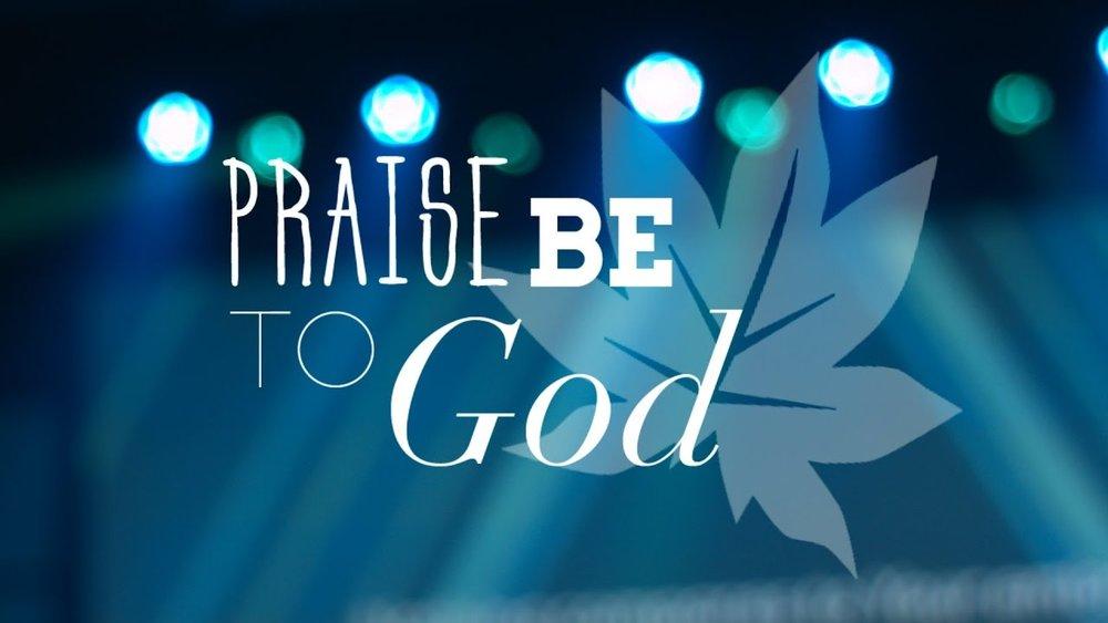 Praise Be To God.jpg