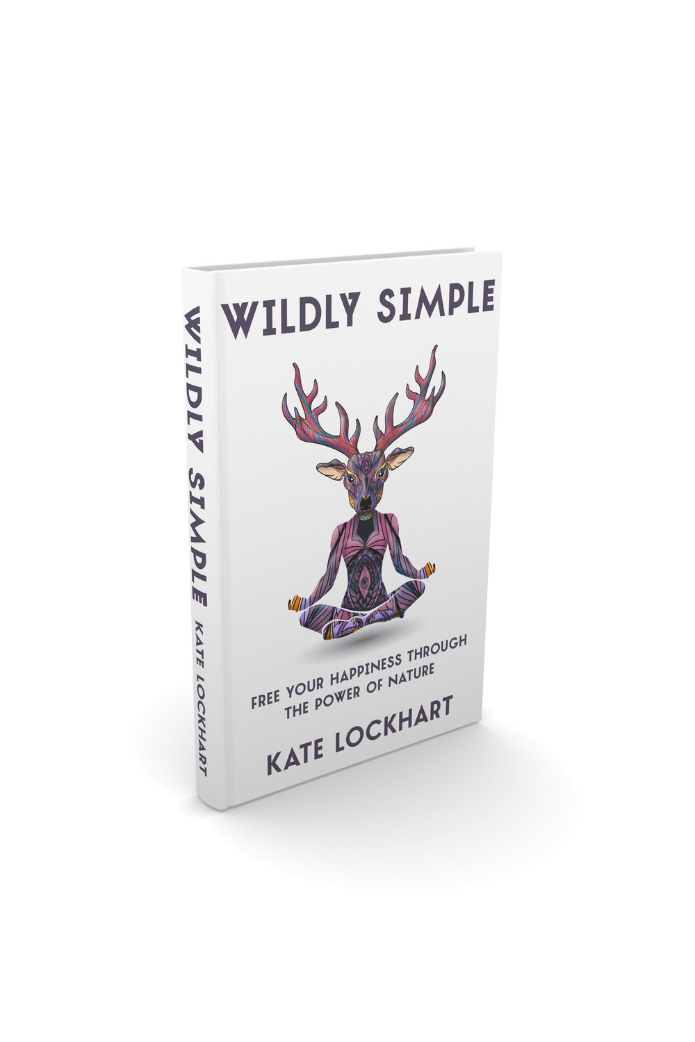 wildly simple free your happiness through the power of nature