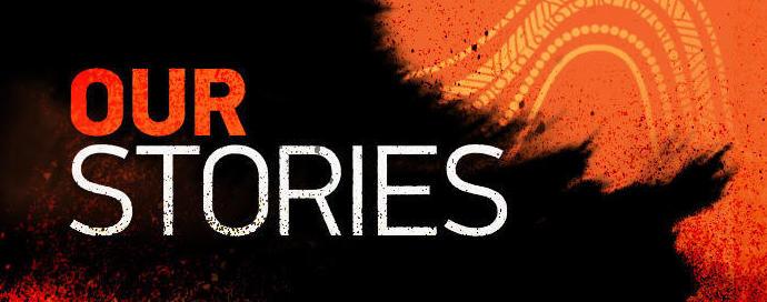 OUR STORIES - NITV THEME