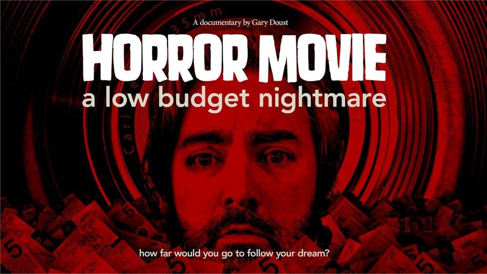 HORROR MOVIE, A Low Budget Nightmare - FEATURE DOCO - 2017 - (Releasing Halloween - Showreel Soon)
