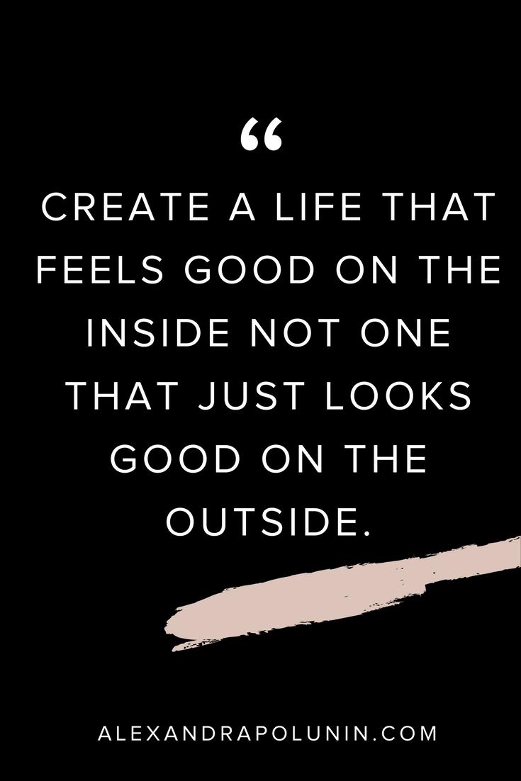Create a life that feels good on the inside.jpg