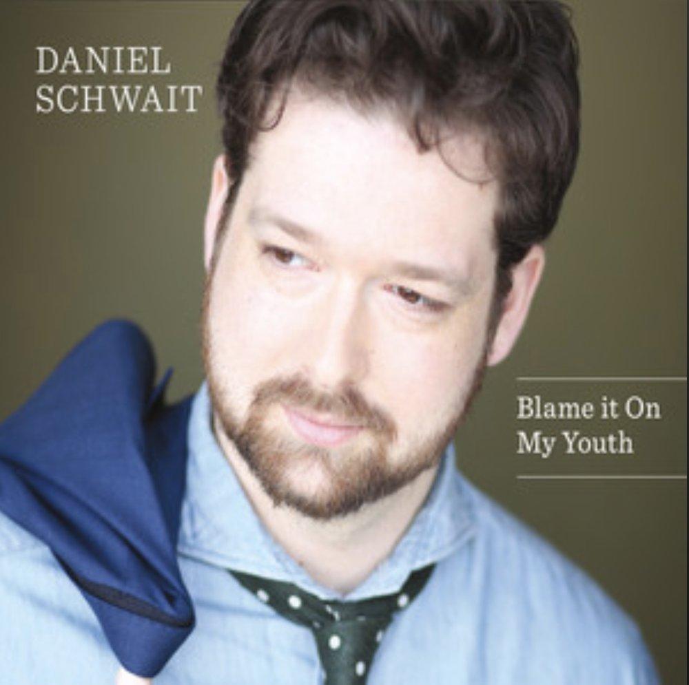 Daniel Schwait:  Blame It on My Youth