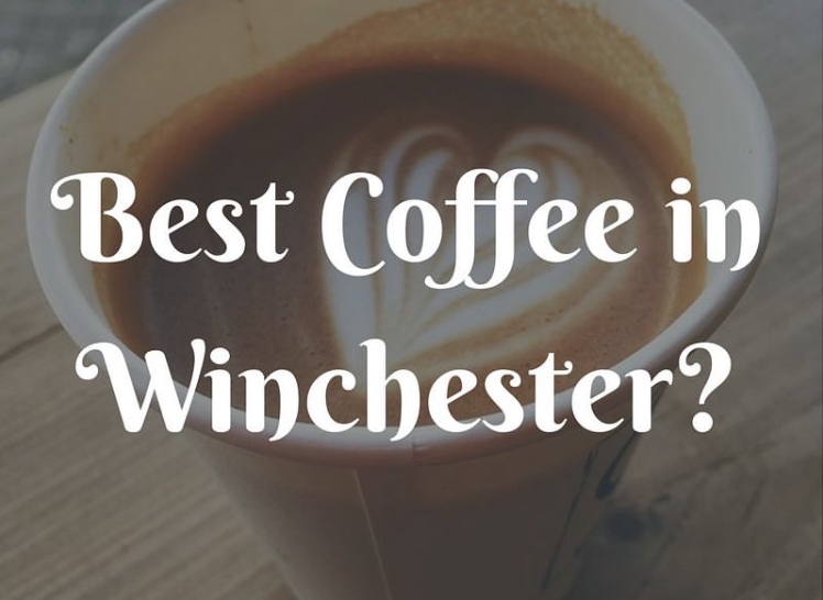Best Coffee in Winchester?