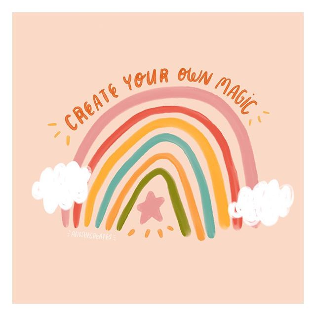 create your own magic 🌈💛 a quick lil doodle i whipped up yesterday that i'm actually really diggin'. thinkin' it'd make a cute print? #andshecreates