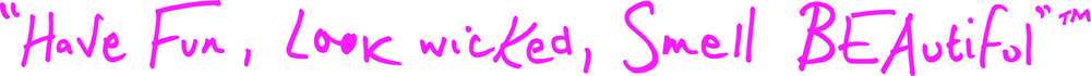 Have Fun - Look Wicked - Smell Beautiful Tagline in speech marks Pink CMYK.jpg