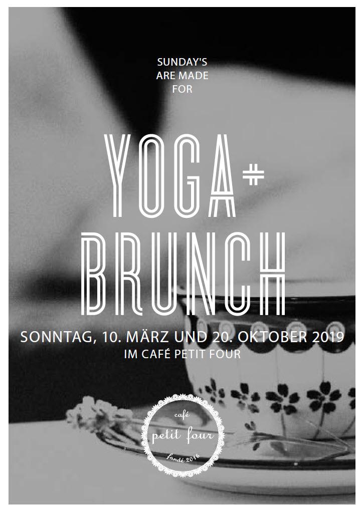 Yoga & Brunch im Café Petit Four - Sonntag, 10. März 2019Sonntag, 20. Oktober 2019