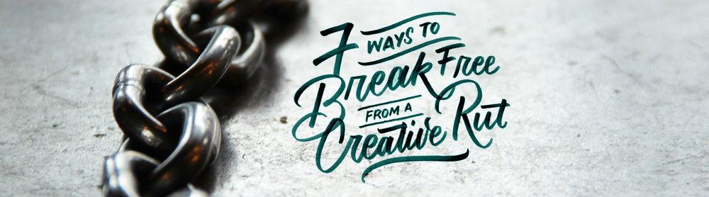 7-Ways-to-Break-Free-from-a-Creative-Rut.jpg