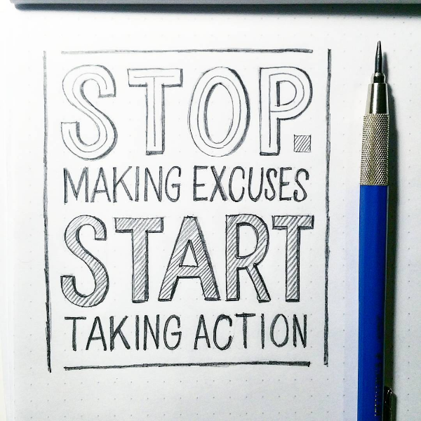 Stop Making Excuses Start Taking Action