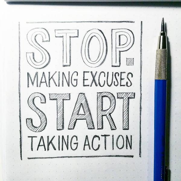 Stop Making Excuses Start Taking Action