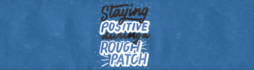 Staying-Positive-During-a-Rough-PatchArtboard-1.jpg