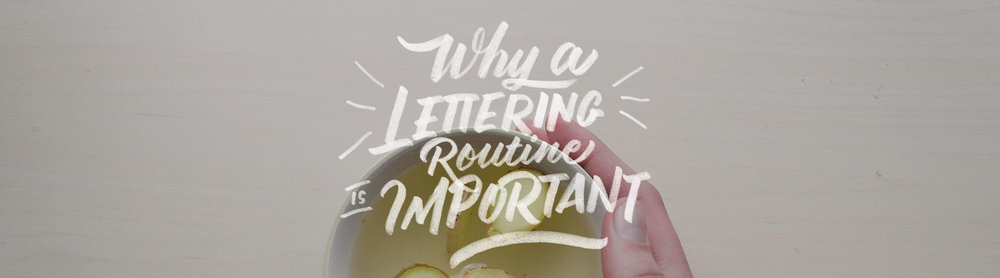 Why-a-Lettering-Routine-is-ImportantArtboard-1.jpg