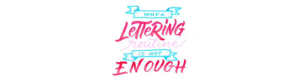 Why-a-Lettering-Routine-is-not-EnoughArtboard-1.jpg
