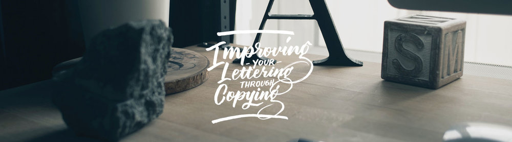 Improving-your-lettering-through-CopyingArtboard-1.jpg