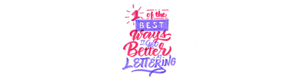 One-of-the-Best-Ways-to-Get-Better-at-LetteringArtboard-1.jpg