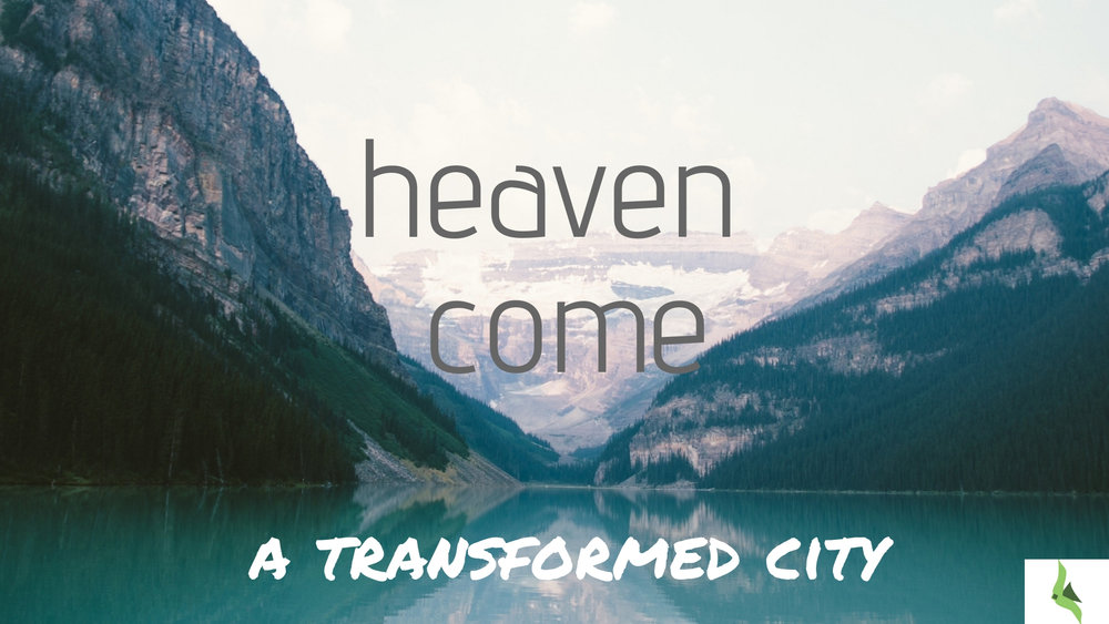 How Heaven Comes- transformed city.jpg