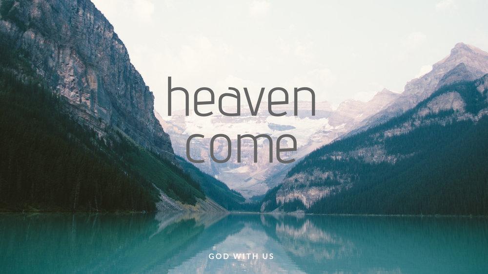 heaven come title slide.jpg