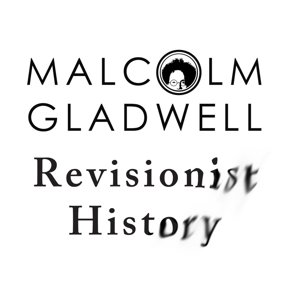 Revisionist History - Each week, Revisionist History will go back and reinterpret something from the past: an event, a person, an idea. Something overlooked. Something misunderstood.
