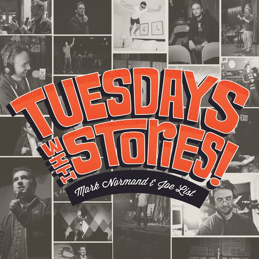 Tuesdays with Stories - A fun weekly podcast hosted by NYC comedians Joe List and Mark Normand. Luckily, Joe and Mark are funny and have an endless amount of funny stories. They meet every week to spin a few hilarious yarns, sometimes with comedian friends. Give it a listen and be their friend, too.