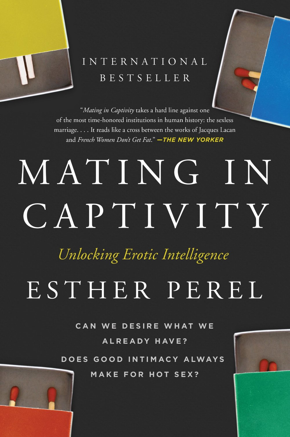 Practically Married : Mating in Captivity: Unlocking Erotic Intelligence