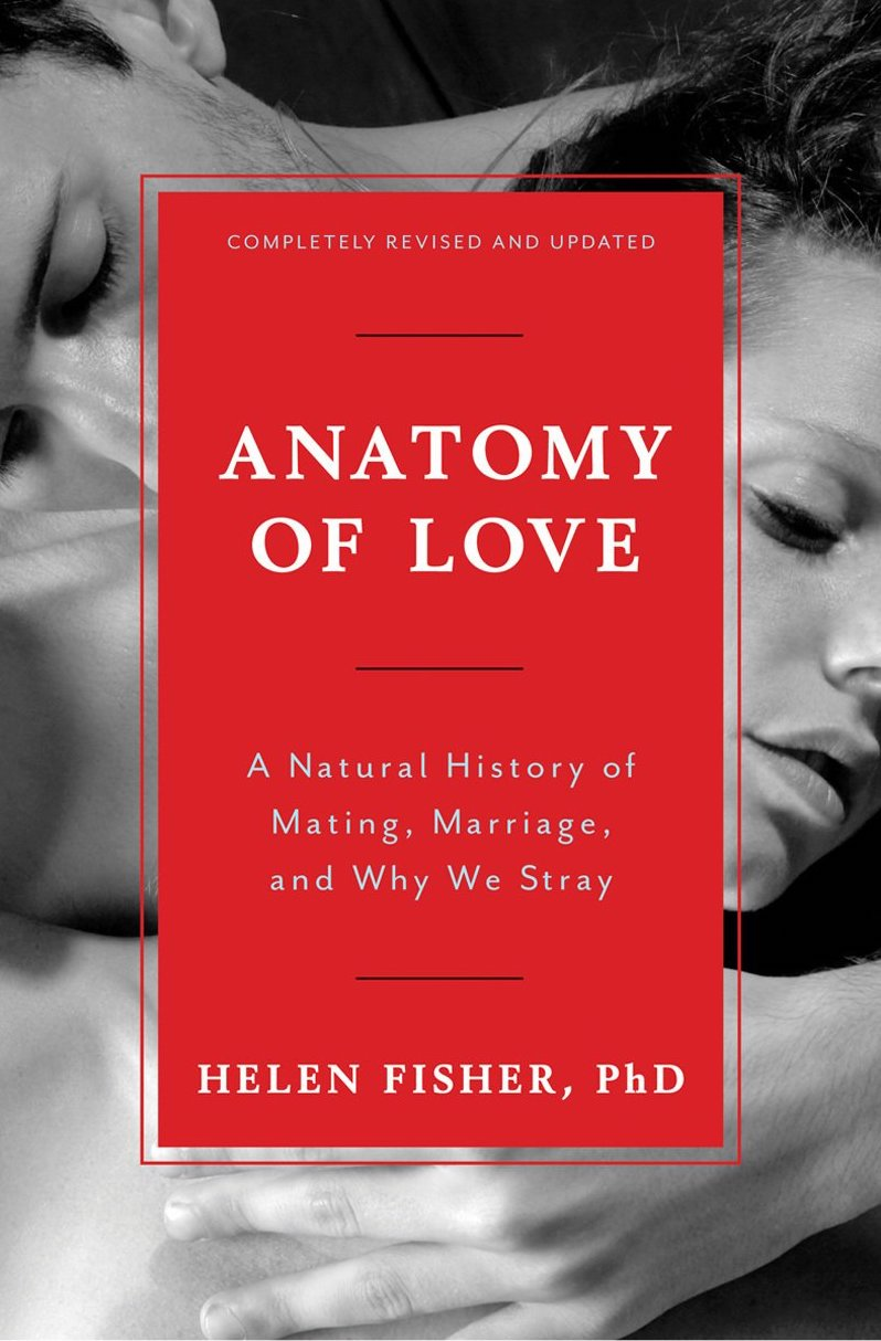 Practically Married : Anatomy of Love: A Natural History of Mating, Marriage, and Why We Stray