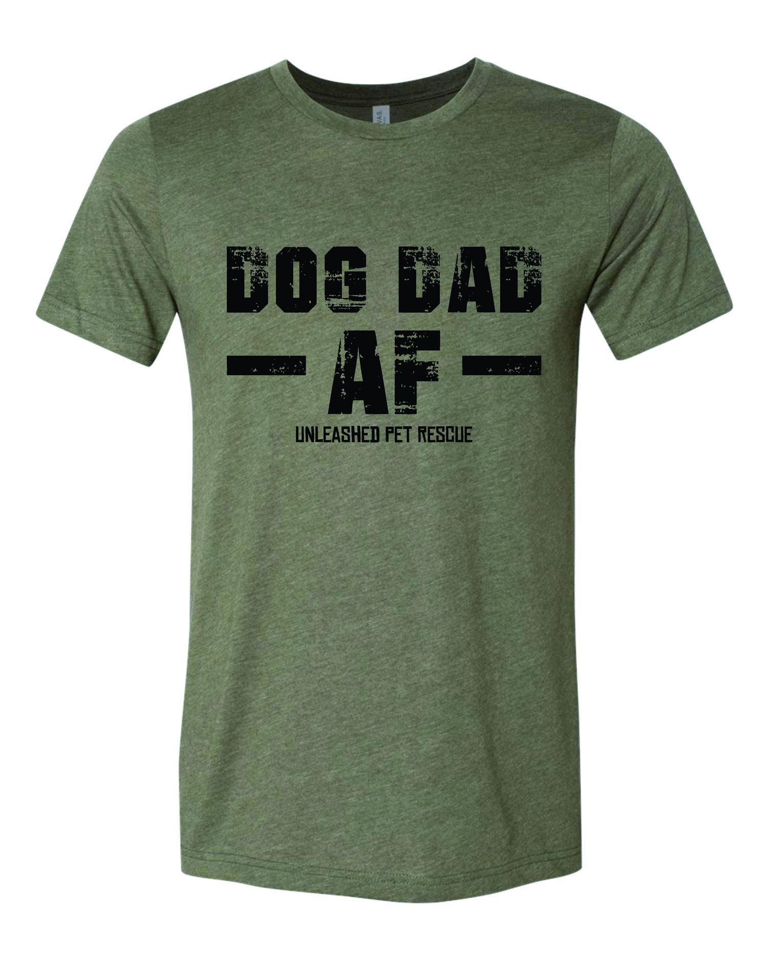 8ae2ffc1 Dog Dad AF Army Green Shirt — Unleashed Pet Rescue & Adoption