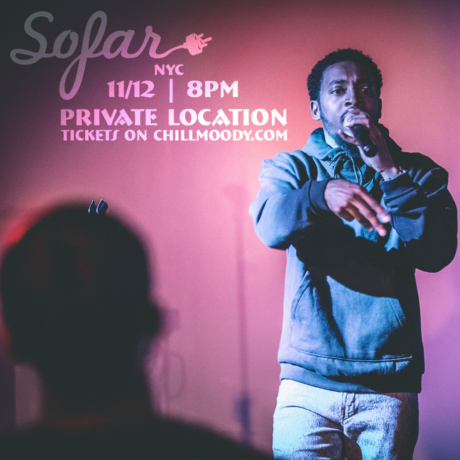 Chill Moody x SoFar NYC Sunday 11-12-17 | 8PM Private Location in NYC  -