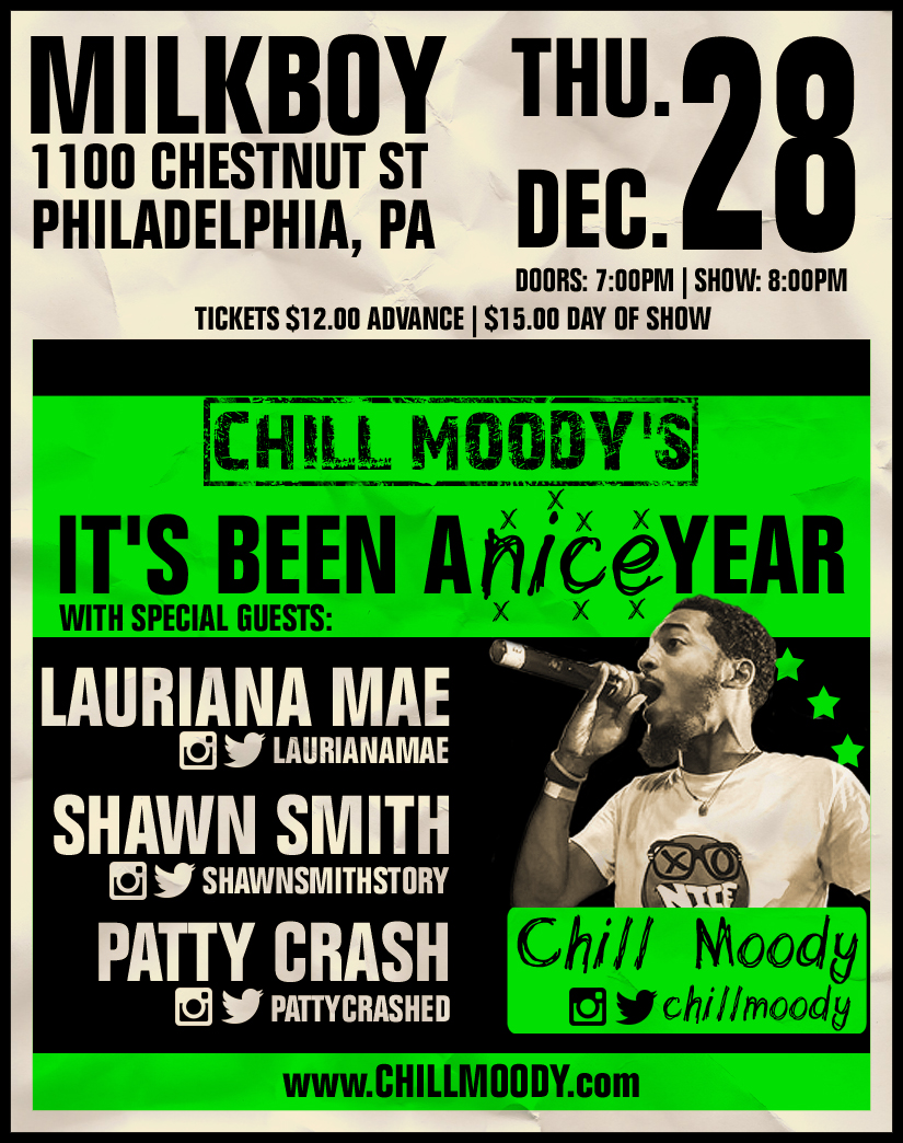It's Been A nice Year! 12.28.17 Milkboy Philly  1100 Chestnut  $12 adv/ $15 door  - Chill Moody x Lauriana Mae x Shawn Smith x Patty Crashdoors 7pm | show 8pm