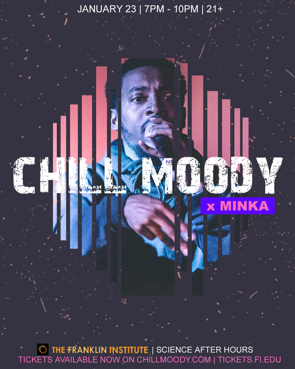 Tuesday January 23rd 7pm  Chill Moody x Minka  The Franklin Institute | Science After Hours  -