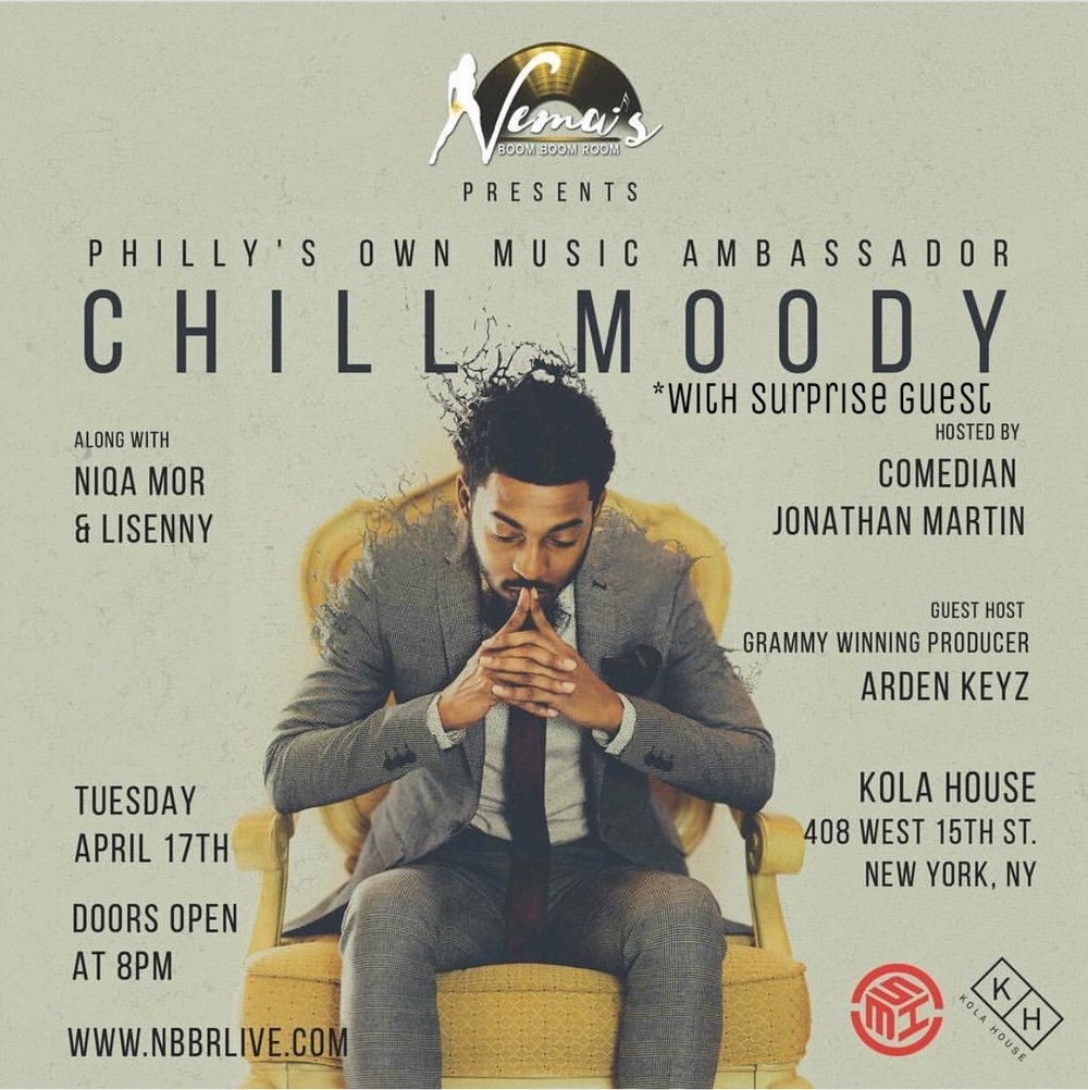 Chill Moody w/ Surprise Guest Tuesday April 17th 2018KOLA House408 W. 15th StreetNew York, NY -