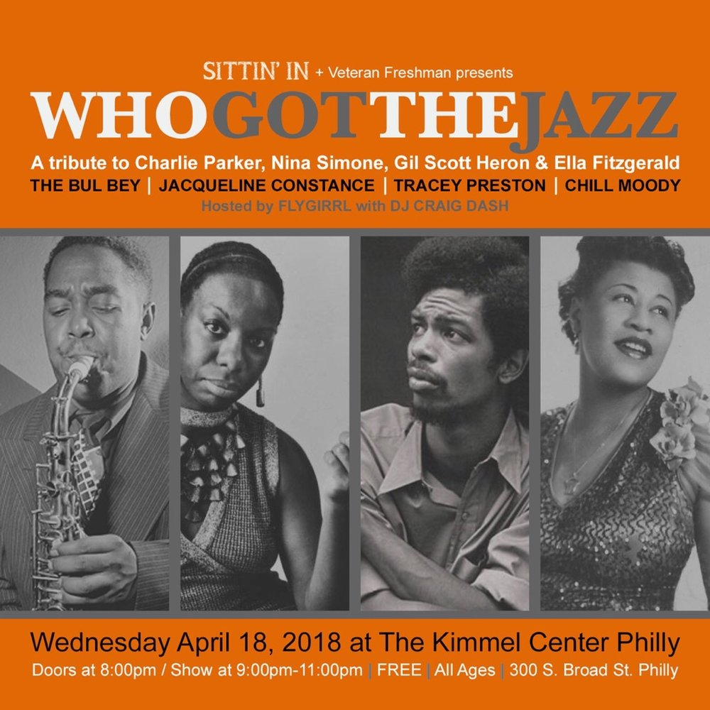 Who Got The Jazz The Bul Bey | Jacqueline Constance | Tracey Preston | Chill MoodyWednesday 4/18/18 @ The Kimmel Center PhillyDoors at 8pm / Show at 9pm - 11pmFREE | All Ages  -