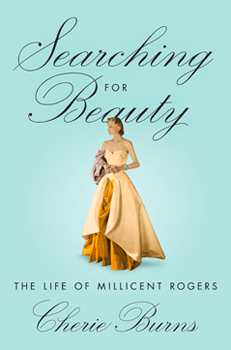 Searching for Beauty - The Life of Millicent Rogers by Cherie Burns