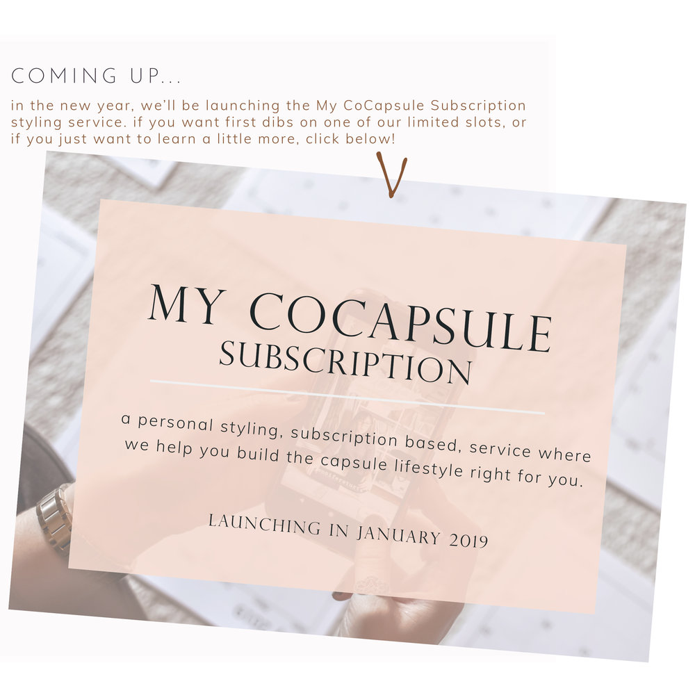 in the new year, we'll be launching the My CoCapsule Subscription styling service. if you want first dibs on one of our limited slots, or if you just want to learn a little more, click below!