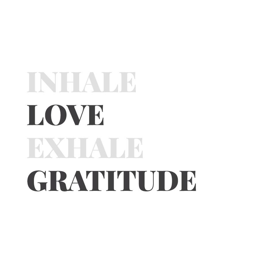 Inhale-Love-Exhale-Gratitude-Instagram.jpg