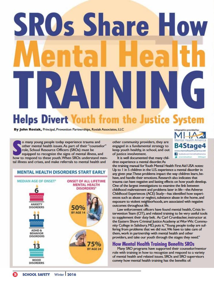 Article in NASRO's Journal of School Safety, Winter 2016, presents how mental health training, which is critical for SROs today, benefits them, and where to get mental health training.