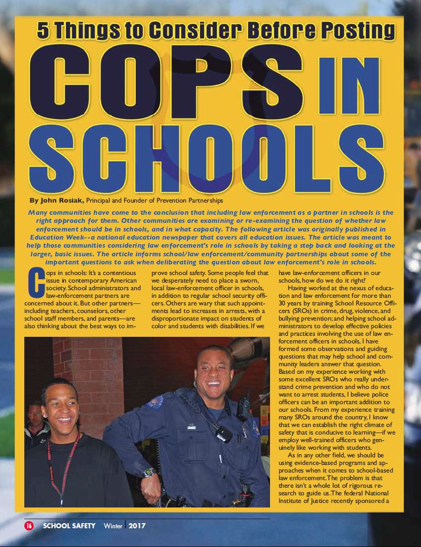 Article in Winter 2017 issue of JOSS. Commentary first appeared in Education Week, written to help those communities considering law enforcement's role in schools by raising important questions to ask. Published by Police Foundation in Fall 2017, and in COPS Dispatch in February 2018.