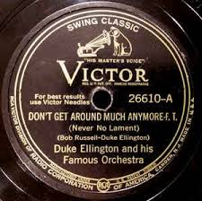 Duke Ellington Dont Get Around Much Anymore.jpeg