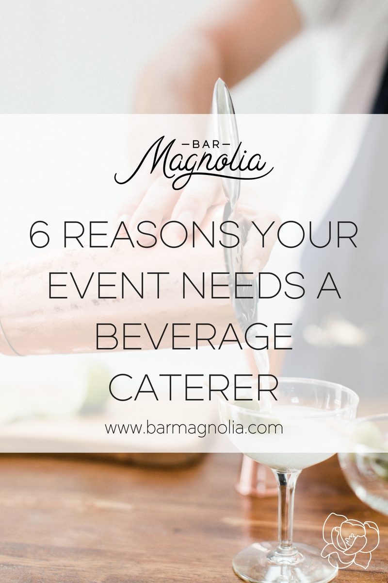 6 Reasons Your Event Needs A Beverage Caterer.jpg