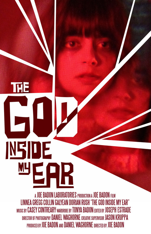 THE GOD INSIDE MY EAR - After experiencing a peculiar and sudden breakup with her boyfriend, Elizia discovers a world of conspiracies, strange voices and horrifying visions.