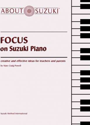 Mary Craig's insightful book, Focus on Suzuki Piano, features creative ideas for teachers to use during lessons. (I use these ideas daily.)