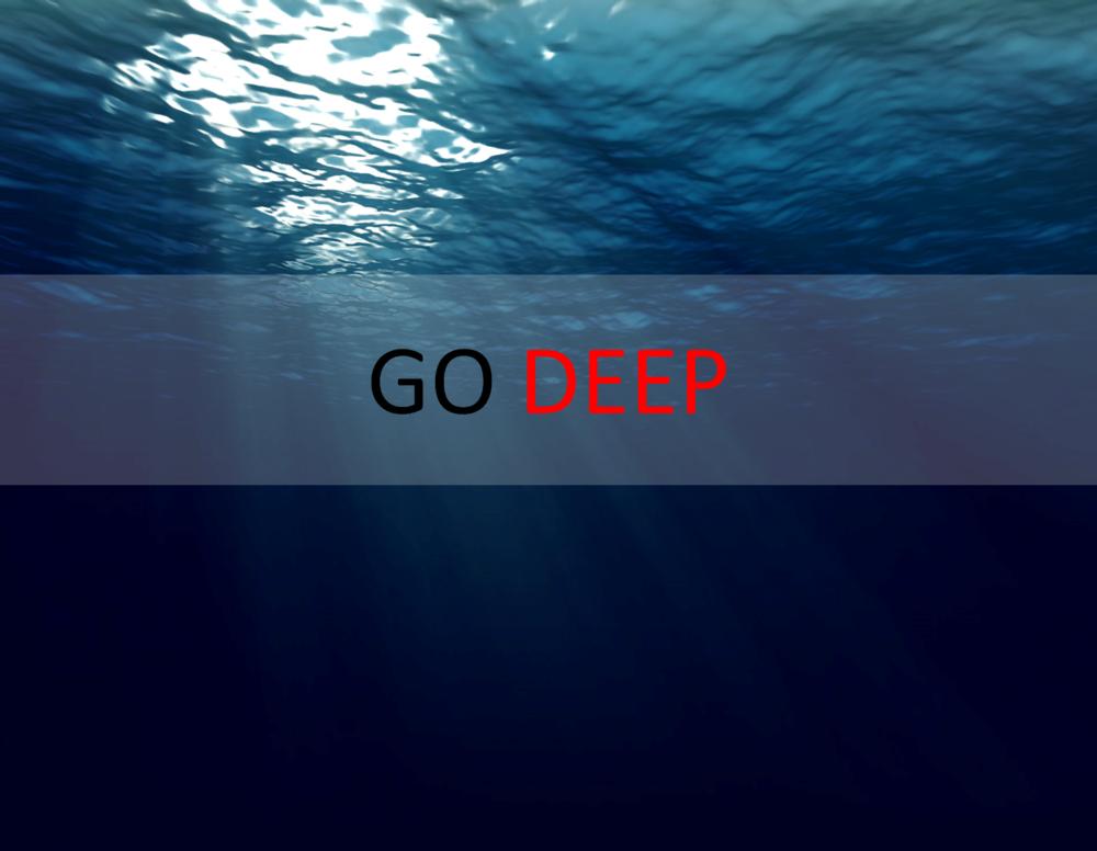 Go Deep