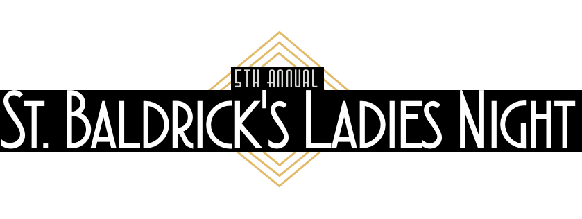 St. Baldricks Ladies Night