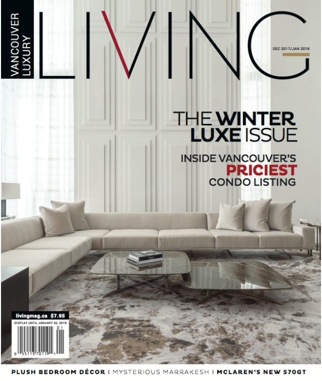 Vancouver Luxury Living Magazine December 2017 - Click here to view article