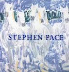 Stephen Pace: Abstract Expressionism    Hudson Hills Press, 2004