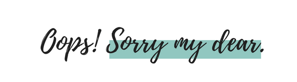 Oops! Sorry my dear..png